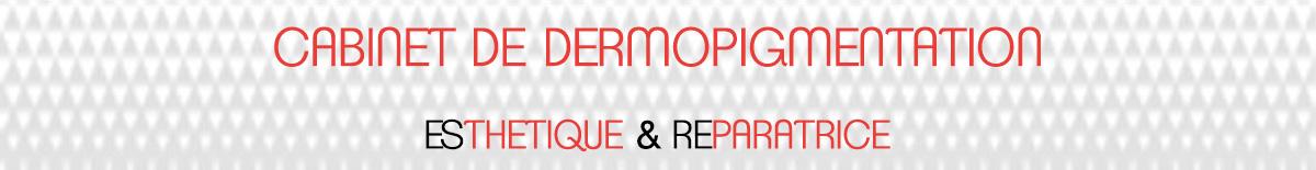 Dermopigmentation Esthétique et Réparatrice